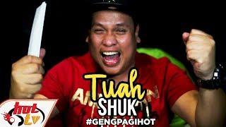 Video Tuah Shuk! MP3, 3GP, MP4, WEBM, AVI, FLV Juni 2018