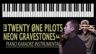 Neon Gravestones KARAOKE - Twenty Øne Pilots (Piano Instrumental)