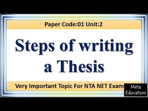 Lecture-91 Steps of Writing a Thesis   How to Write a Thesis   Important topic for NTA NET  Paper 1