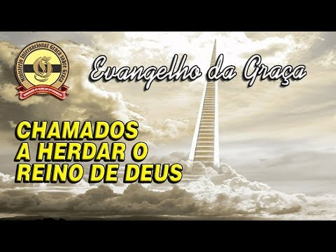 CHAMADOS A HERDAR O REINO DE DEUS