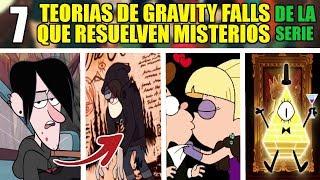 7 TEORIAS de GRAVITY FALLS que RESUELVEN MISTERIOS de LA SERIE