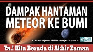 Video DAMPAK HANTAMAN METEOR KE BUMI | BAG. 7 | MASJID ANNUR | UST. ZULKIFLI M. A. LC, MA. MP3, 3GP, MP4, WEBM, AVI, FLV Januari 2019