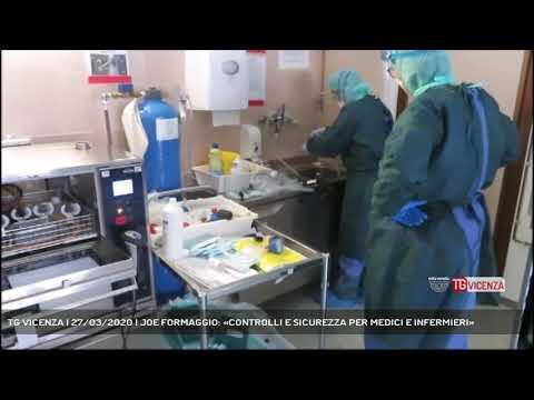 TG VICENZA | 27/03/2020 | JOE FORMAGGIO: «CONTROLLI E SICUREZZA PER MEDICI E INFERMIERI»