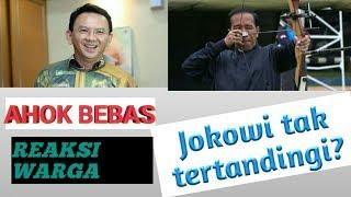Video Ahok bebas, Jokowi  Super Presiden. (Reaksi anak rantau) MP3, 3GP, MP4, WEBM, AVI, FLV Januari 2019