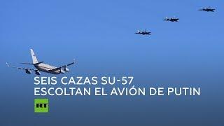 Seis cazas Su-57 escoltan el avión del presidente Putin