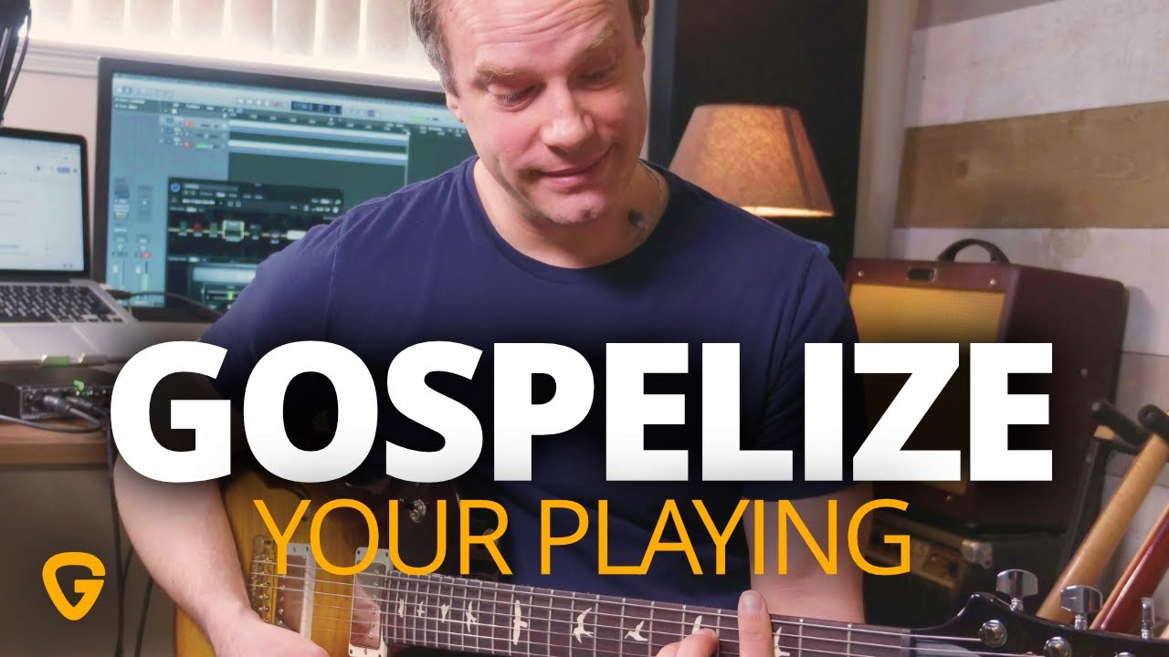 Gospelize Your Guitar Playing – Gospel Guitar Lesson
