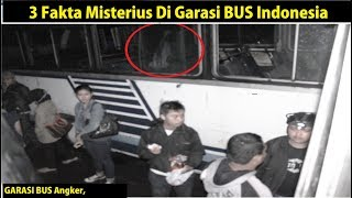 Video 3 Fakta Misterius Garasi BUS di Indonesia MP3, 3GP, MP4, WEBM, AVI, FLV Juni 2018