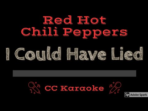 Red Hot Chili Peppers   I Could Have Lied CC Karaoke Instrumental Lyrics