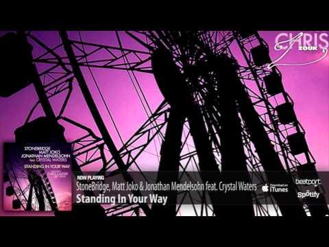 StoneBridge, Matt Joko & Jonathan Mendelsohn feat. Crystal Waters - Standing In Your Way