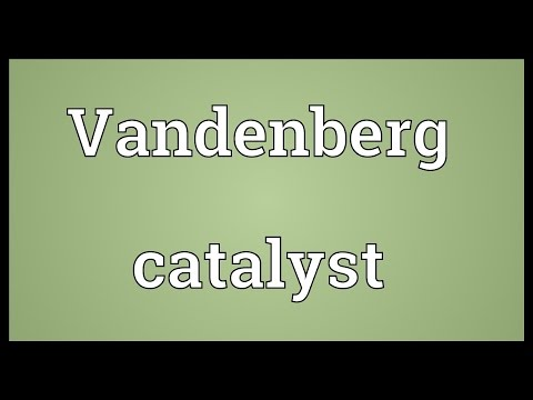 Vandenberg catalyst Meaning
