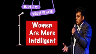 Video Women are more Intelligent - STAND UP COMEDY by AMIT TANDON MP3, 3GP, MP4, WEBM, AVI, FLV Desember 2017