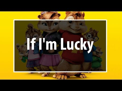 Jason Derulo - If I'm Lucky (Chipmunks version)