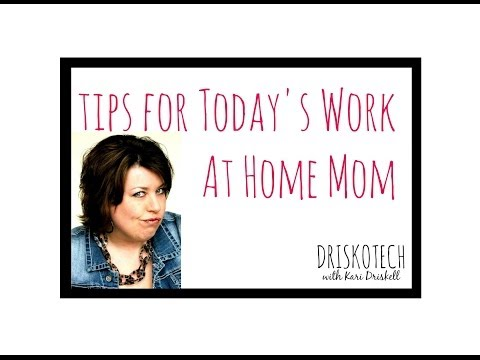 Tips for Today's Work at Home Mom