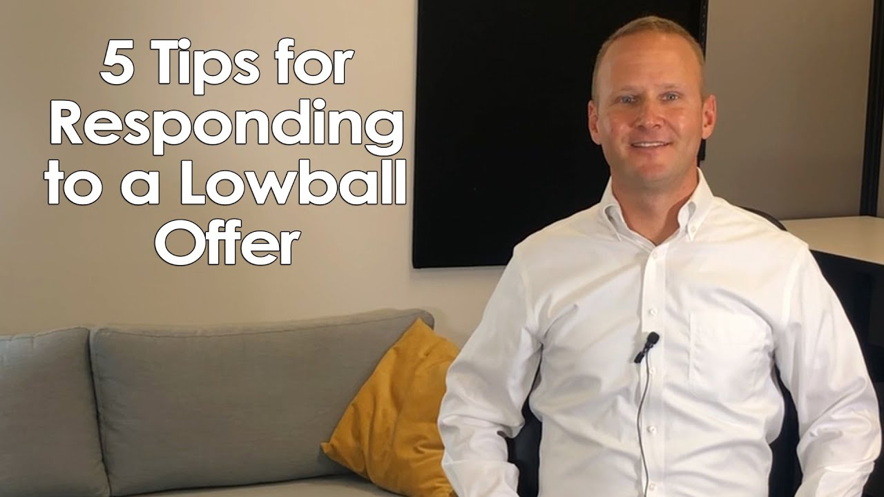 5 Tips for Responding to a Lowball Offer