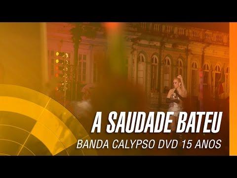 Banda Calypso - A saudade bateu
