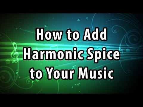 How to add harmonic spice to your own music