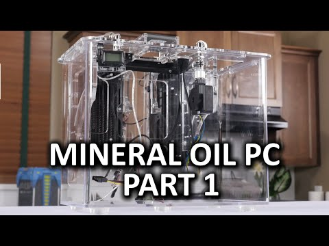 oil - A mineral oil PC build... I said it would never happen on the channel, but it seems even I have been stricken with mineral oil fever. Welcome to part one of four in our interesting adventure....