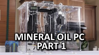 Submerged liquid cooled PC using Mineral Oil