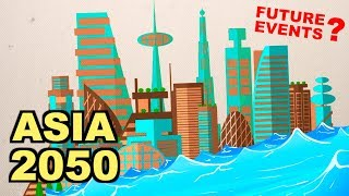 Video These Events Will Happen In Asia Before 2050 MP3, 3GP, MP4, WEBM, AVI, FLV April 2019