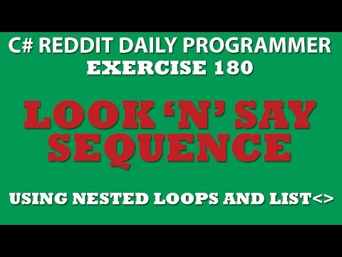 C# Daily Programmer Ex.180 Look 'n' Say Sequence Using Nested Loops and List
