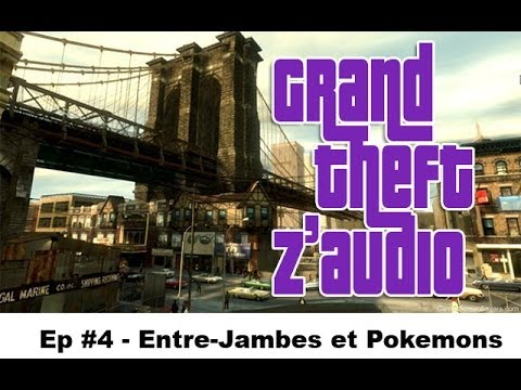 GTZ #4 – Entre-Jambes et Pokemons ★ Détournement GTA IV