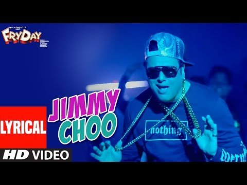Jimmy Choo Lyrical Video | FRYDAY | Govinda | Varu