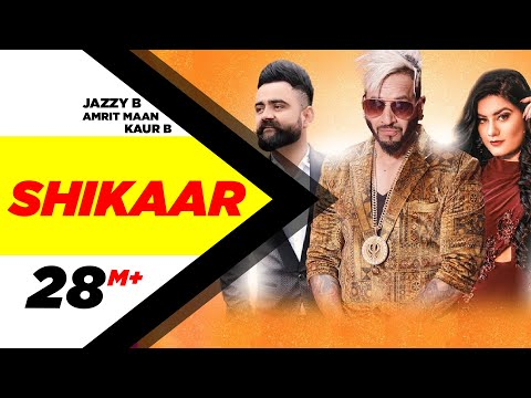 Shikaar (Full Video ) | Jazzy B | Amrit Maan | Kau