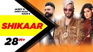 Video Shikaar (Full Video) | Jazzy B | Amrit Maan | Kaur B | Latest Punjabi Songs | Speed Records MP3, 3GP, MP4, WEBM, AVI, FLV April 2019