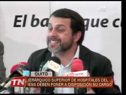 Jerárquico Superior de hospitales del IESS deben poner a disposición su cargo