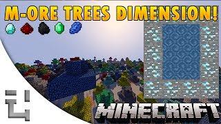 Minecraft Mods - M-ore Trees Dimension!