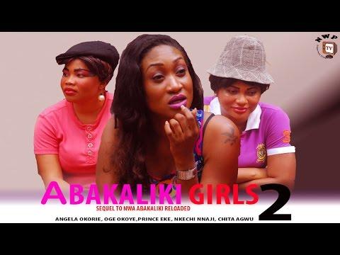 Abakaliki Girls 2   -2014 Latest Nigerian Nollywood Movie