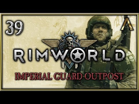 "RimWorld Warhammer 40k - Imperial Guard Outpost Pt.39 - ""So Many Recruits"" [RimWorld Beta 18]"