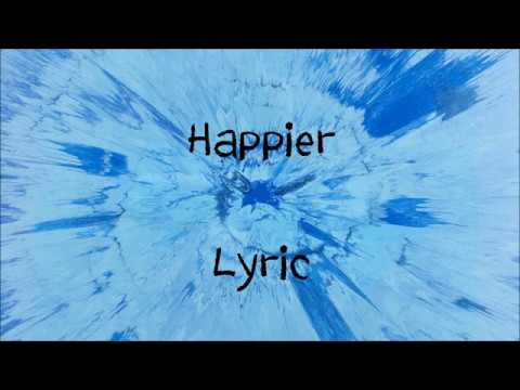 Happier - Ed Sheeran [Lyric] (видео)