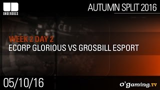 ECorp Glorious vs Grosbill Esport - Underdogs Autumn Split 2016 W2D2