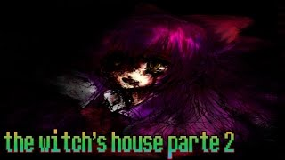 The Witch's House Parte 2 -Y VEO WEAS-