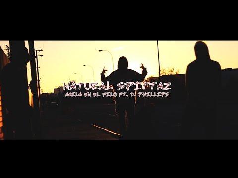 NATURAL SPITTAZ FT. D. PHILLIPS – «BAILA EN EL FILO» [Videoclip]