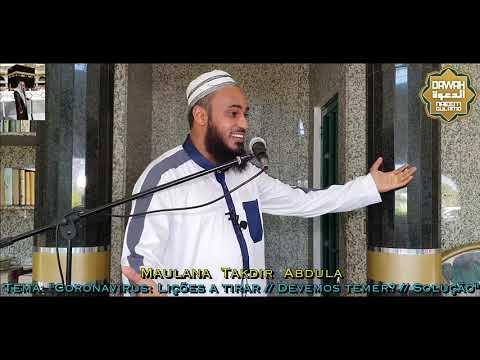 "Maulana Takdir Abdula (20/03/2020) - Tema: ""Coronavirus: Lições a tirar / Devemos temer? / Solução"""