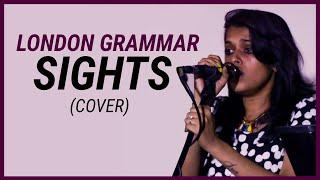 Sights   London Grammar (Cover)