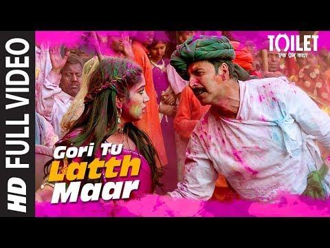 Gori Tu Latth Maar Full Video   Toilet- Ek Prem Katha   Akshay Kumar Bhumi Pednekar Sonu N Palak M