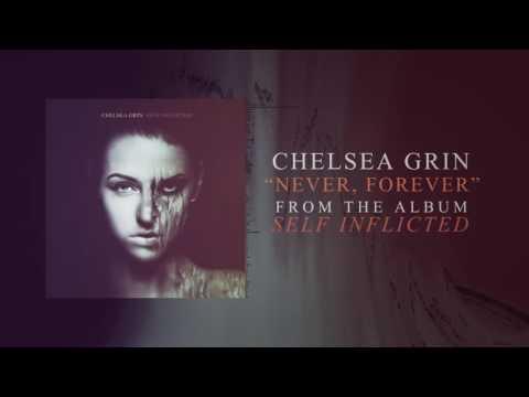 Chelsea Grin - Never, Forever