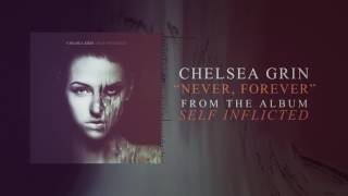 Chelsea Grin Never, Forever music videos 2016