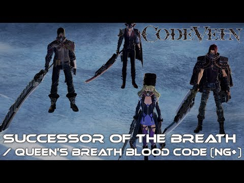 Code Vein - S. of the Breath / Queen's Breath Blood Code (NG+)