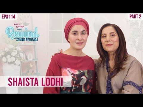 Shaista Lodhi On Life Changing Experiences | Part II | Rewind With Samina Peerzada