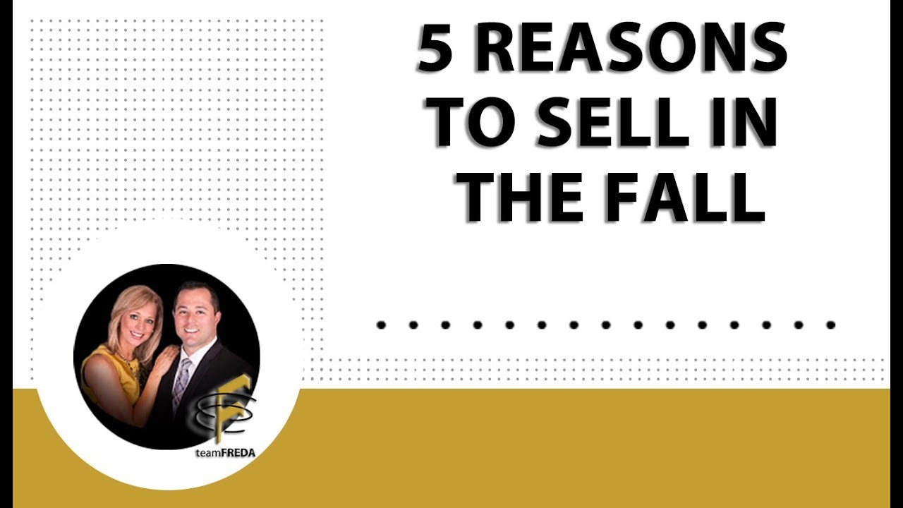 5 Reasons to Sell Your Home in the Fall
