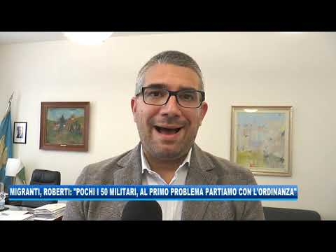 09/09/2020 - MIGRANTI, ROBERTI: 'POCHI I 50 MILITARI, AL PRIMO PROBLEMA PARTIRA' UN'ORDINANZA'