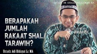 Video Berapakah Jumlah Rakaat Shalat Tarawih ? ||  Ustadz Adi Hidayat Lc MA MP3, 3GP, MP4, WEBM, AVI, FLV Agustus 2018