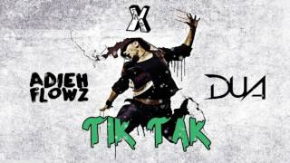 Download Lagu Adieh Flowz X DUA - Tik Tak (Original Mix) Mp3
