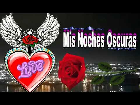 Mis Noches Oscuras🌹Cumbia Romantica