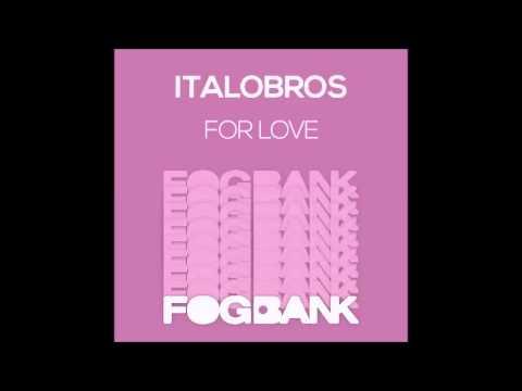 ItaloBros - For Love ( original mix)
