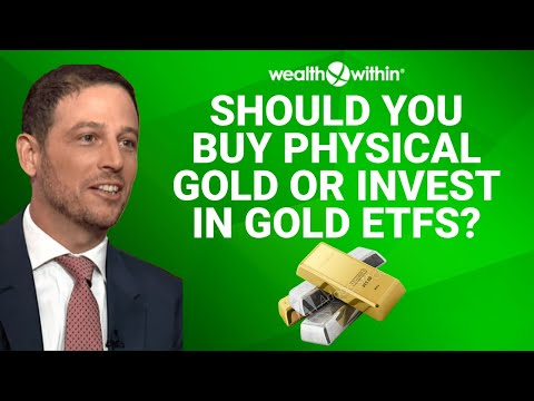 Is Buying Gold Bullion a Good Investment or Should You Invest in Gold ETFs?